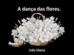 a dança das flores pra você