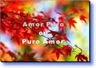 Amor puro ou puro amor