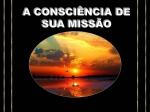 a consciencia de sua missão