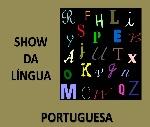 show da lingua portuguesa