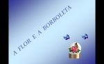 A Flor e a Borboleta