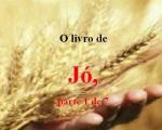 biblia ling hoje o livro de jo parte 1
