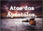biblia viva atos dos apostolos cap 05