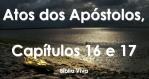 biblia viva atos dos apostolos cap 16 e 17