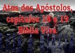 biblia viva atos dos apostolos cap 18 e 19