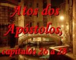 biblia viva atos dos apostolos cap 26 a 28