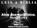biblia viva atos dos apostolos cap 3 e 4