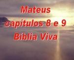 biblia viva evang mateus 8 e 9