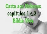 biblia viva hebreus 1 e 2