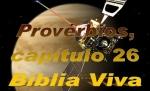 biblia viva proverbios 26