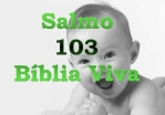 mensagem biblia viva salmo 103 miseric�rdia