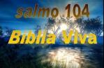 biblia viva salmo 104