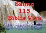 biblia viva salmo 115