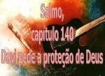 biblia viva salmo 140 oração por proteção