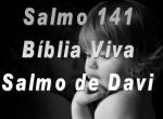 biblia viva salmo 141 ora��o manha