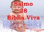 biblia viva salmos 28 davi ora