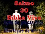 biblia viva salmos 30 libertação da morte