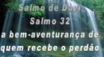 biblia viva salmos 32 felizes os perdoados