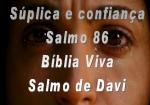 biblia viva salmos 86 confiança