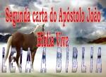 biblia viva segunda carta joao