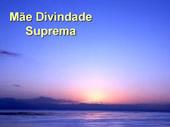 mensagem Mãe divindade suprema