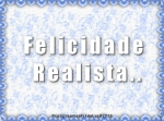 felicidade realista 2