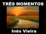 três momentos