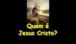 mensagem Quem e Jesus Cristo