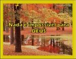 nada e imposs�vel para deus