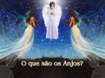o que s�o os anjos